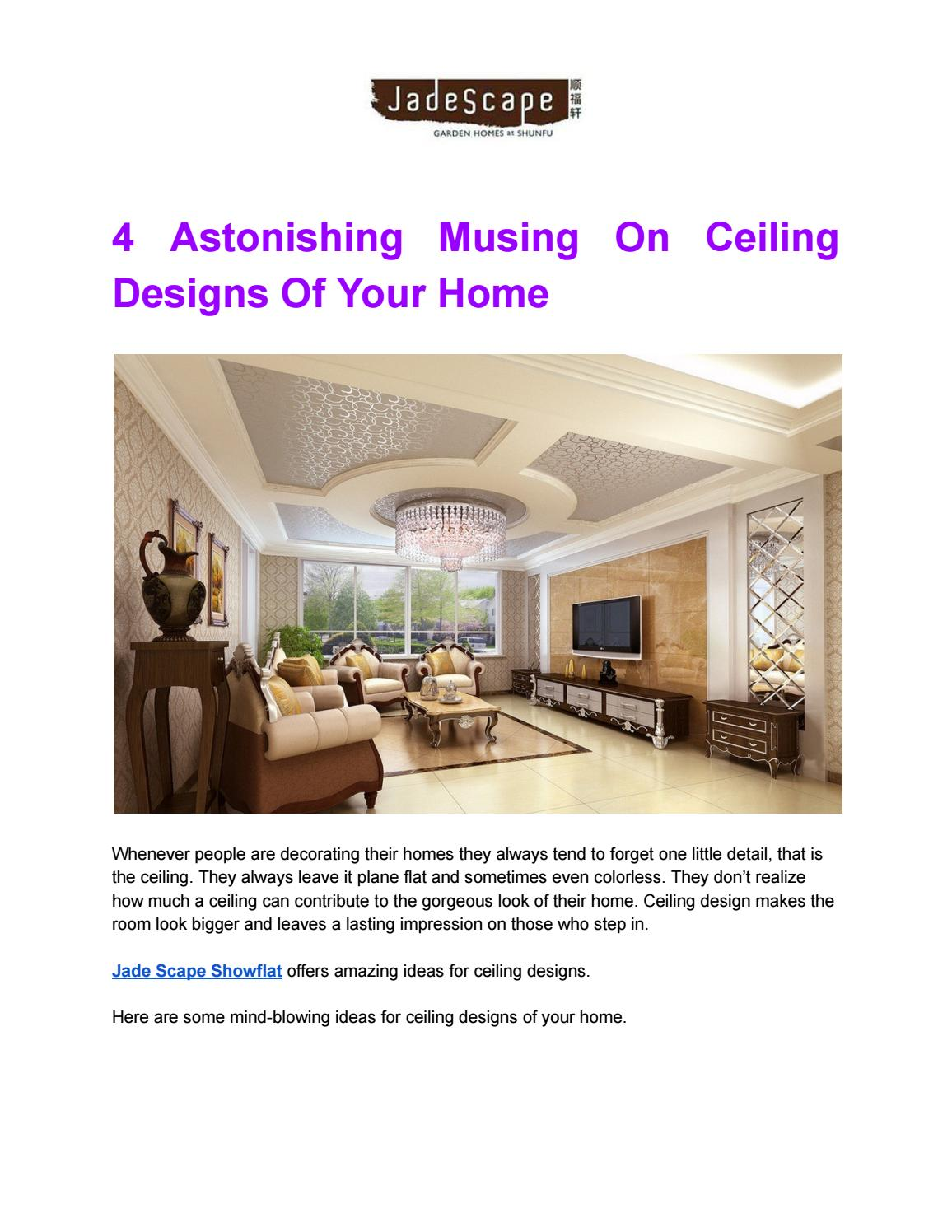 4 Astonishing Musing On Ceiling Designs Of Your Home By Jade Scape Issuu