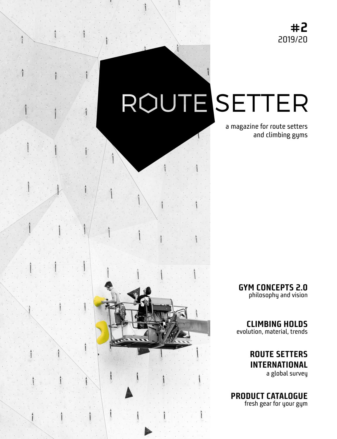 Route Setter Magazine 2 The Trade Magazine For The Indoor Climbing Industry By Vertical Life Issuu