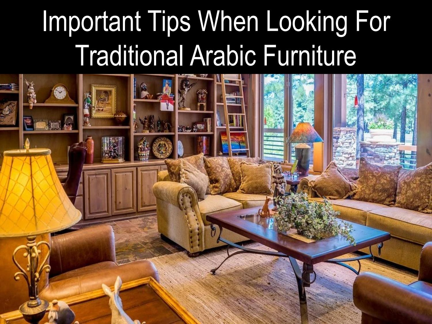 Important Tips When Looking For Traditional Arabic Furniture By Oriental Creativity Issuu