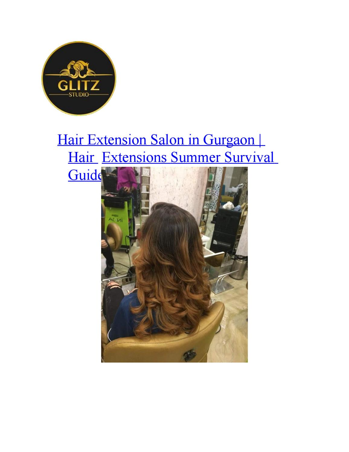 Hair Extension Salon In Gurgaon Hair Extensions Summer Survival Guide By Glitz Studio Issuu