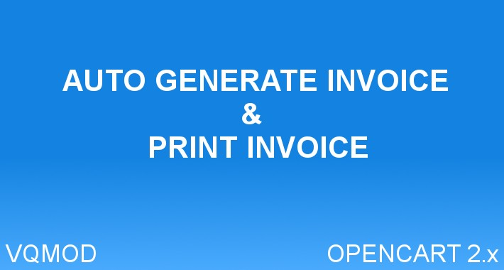 OpenCart - Auto Generate Invoice Number and Print Invoice