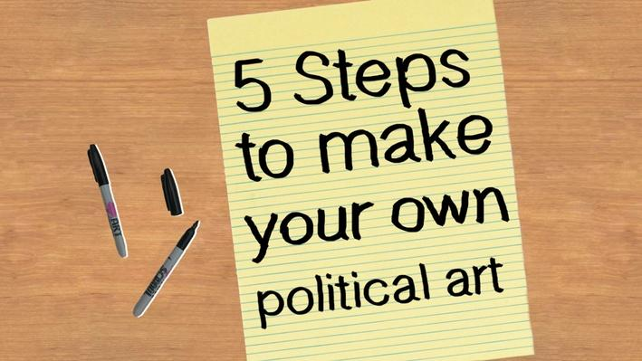 Five Steps to Make Your Own Political Art KQED Art School The