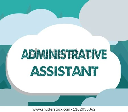 Conceptual Hand Writing Showing Administrative Assistant Stock