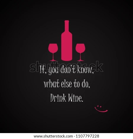 Wine Quotes Background You Dont Know Stock Vector (Royalty Free