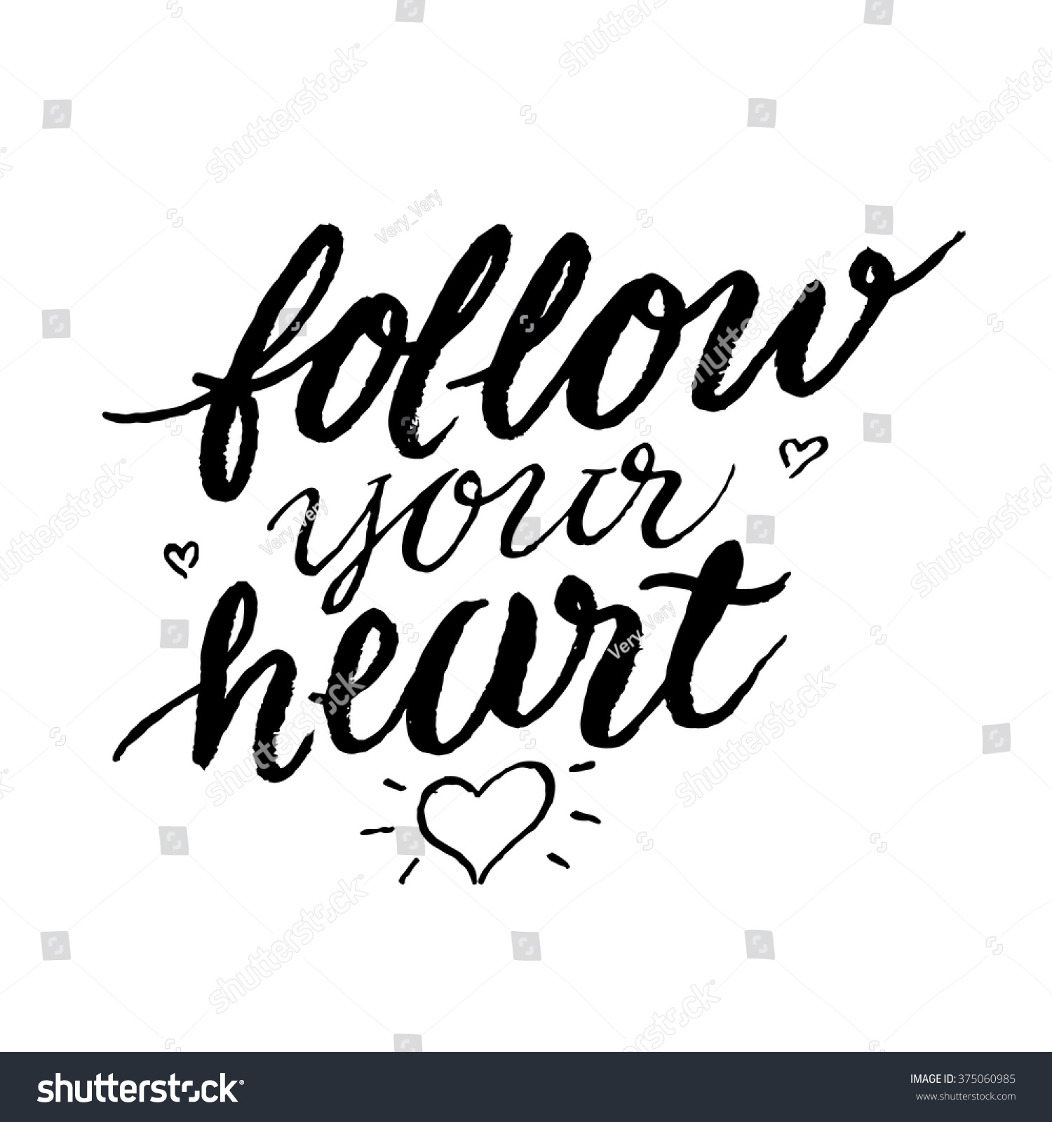Follow Your Heart Follow Your Heart Inspirational Motivational Quotes Stock