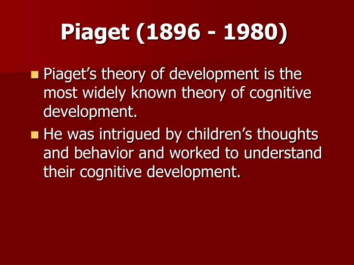 PPT - Piaget (1896 - 1980) PowerPoint Presentation - ID1195855