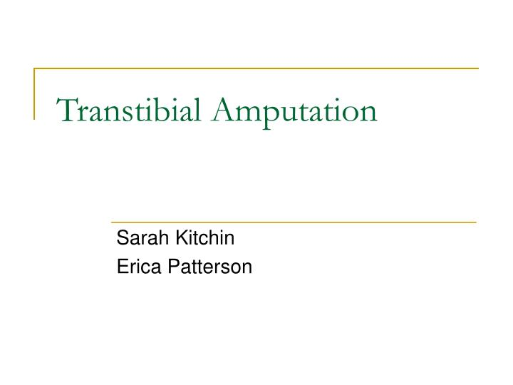 PPT - Transtibial Amputation PowerPoint Presentation - ID1199882