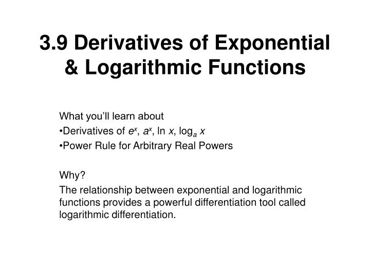 PPT - 39 Derivatives of Exponential  Logarithmic Functions