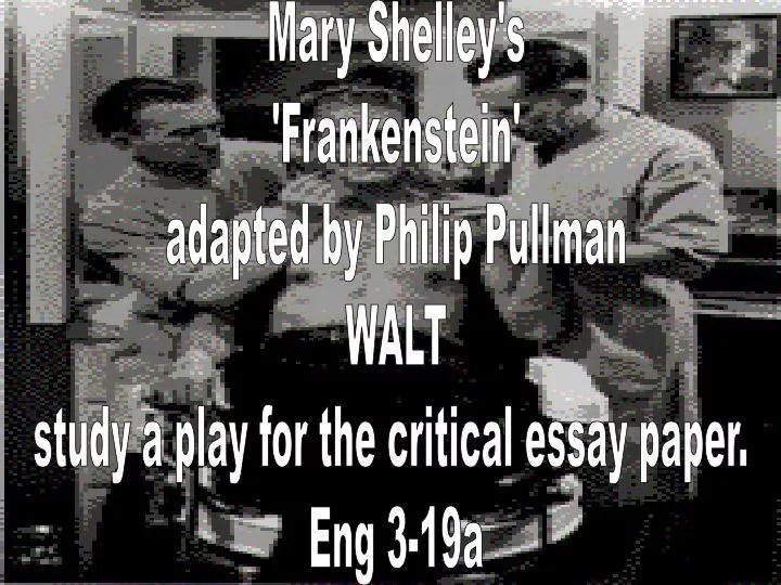 PPT - Mary Shelley\u0027s \u0027Frankenstein\u0027 adapted by Philip Pullman WALT