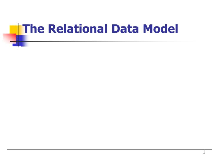 PPT - The Relational Data Model PowerPoint Presentation - ID193668