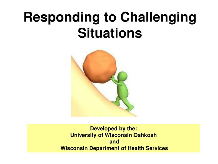PPT - Responding to Challenging Situations PowerPoint Presentation