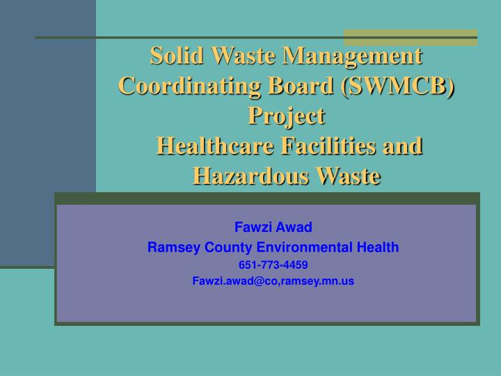 PPT - Solid Waste Management Coordinating Board (SWMCB) Project - waste management ppt