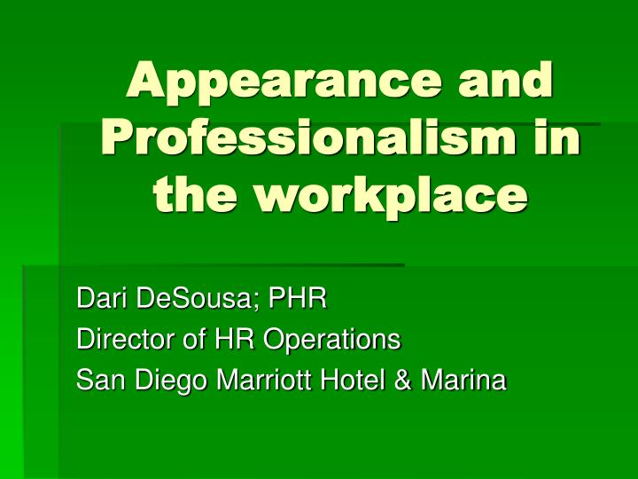 PPT - Appearance and Professionalism in the workplace PowerPoint