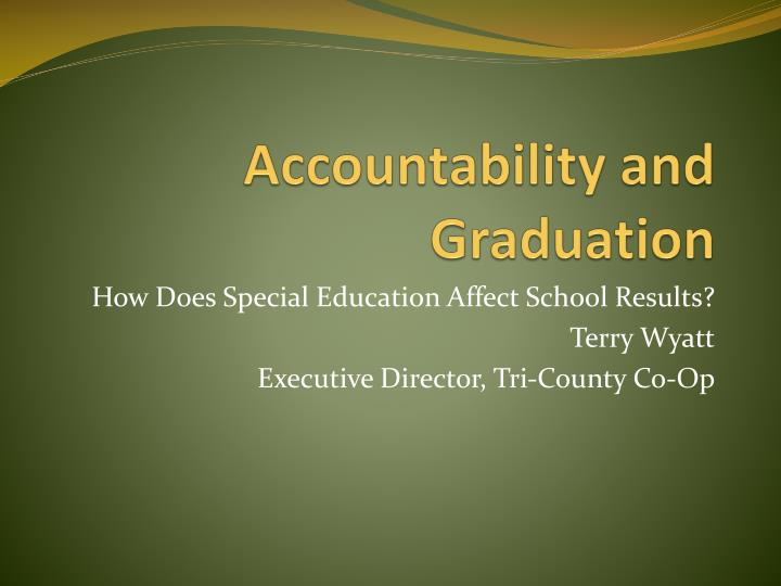 PPT - Accountability and Graduation PowerPoint Presentation - ID357185