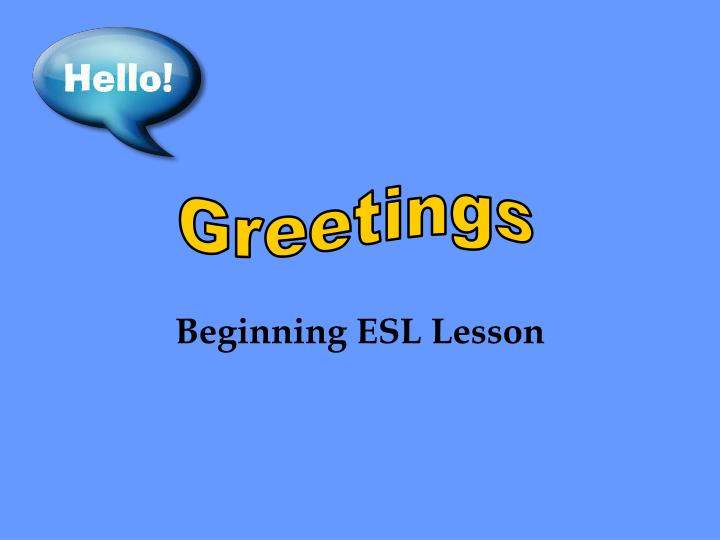 PPT - Beginning ESL Lesson PowerPoint Presentation - ID358704