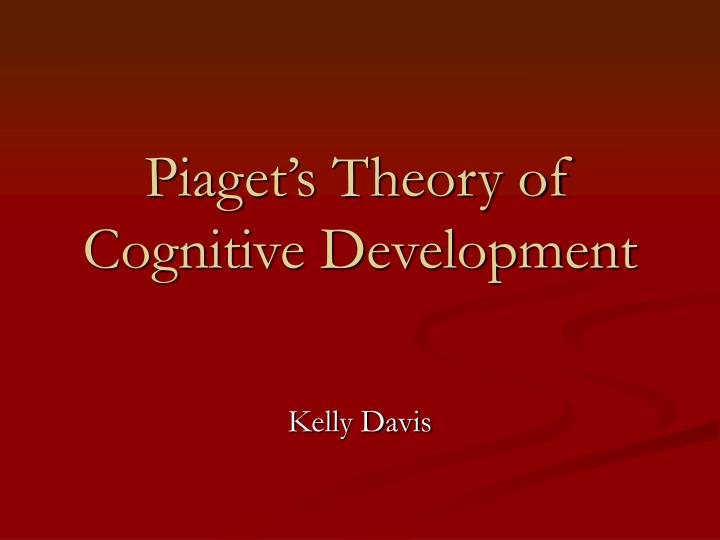 PPT - Piaget \u0027s Theory of Cognitive Development PowerPoint