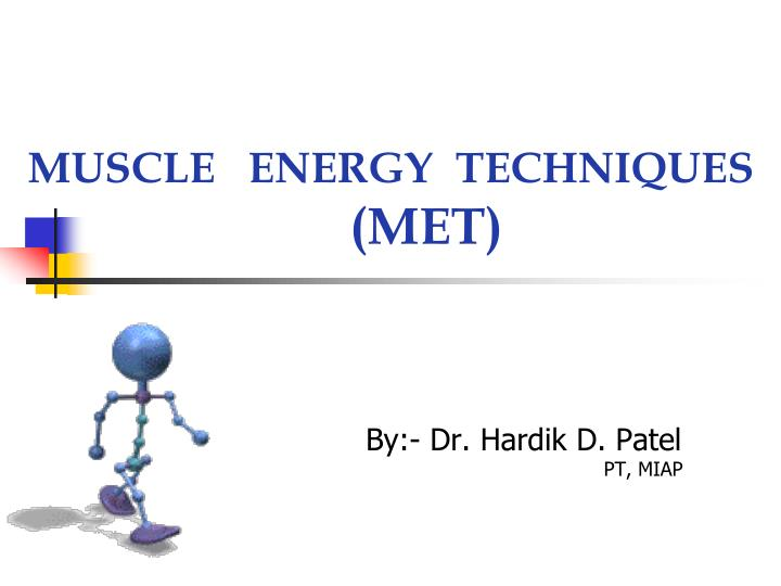 PPT - MUSCLE ENERGY TECHNIQUES (MET) PowerPoint Presentation - ID400191