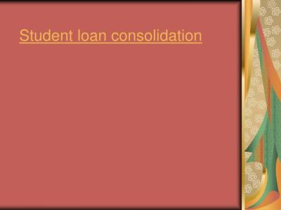 PPT - Student loan consolidation PowerPoint Presentation - ID:4579