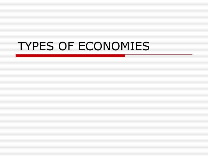 PPT - TYPES OF ECONOMIES PowerPoint Presentation - ID482569