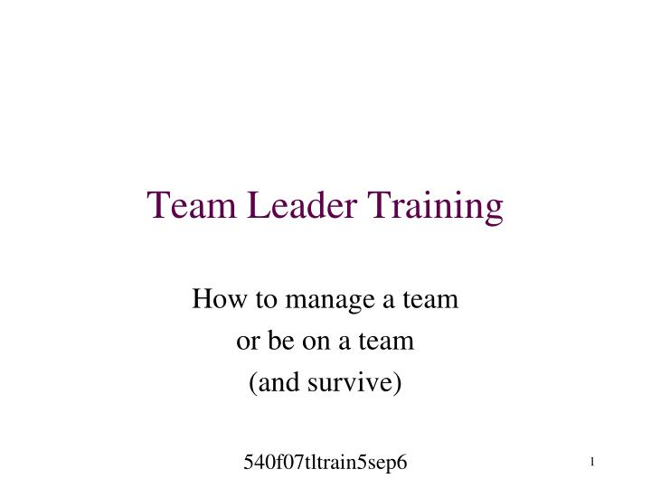 PPT - Team Leader Training PowerPoint Presentation - ID643177