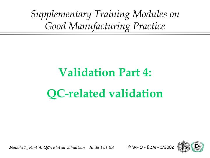 PPT - Supplementary Training Modules on Good Manufacturing Practice