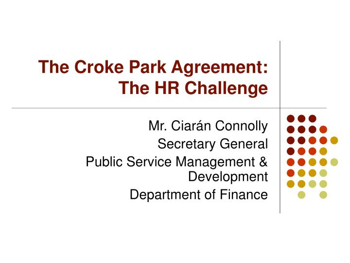 PPT - The Croke Park Agreement The HR Challenge PowerPoint