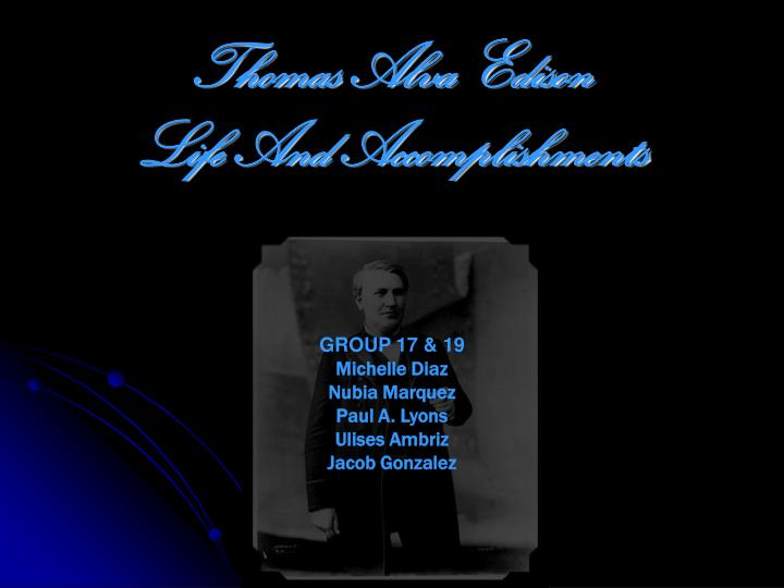 PPT - Thomas Alva Edison Life And Accomplishments PowerPoint
