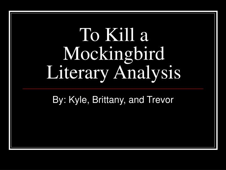 Critical analysis essay on to kill a mockingbird