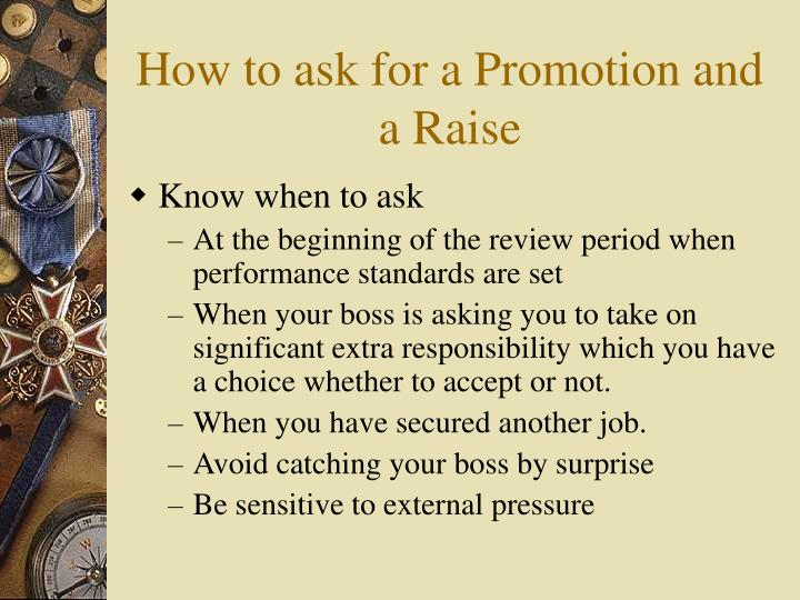 PPT - How to ask for a Promotion and a Raise PowerPoint Presentation