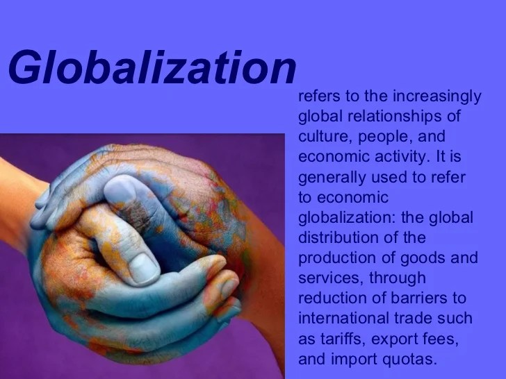 explain the effects of globalisation on national economies In effect, to free movement (or globalization refers to the global economic integration of many formerly national economies into one global economy.