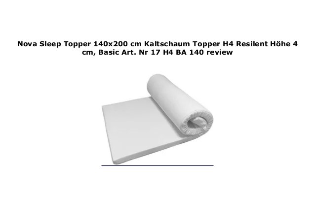 Kaltschaum Topper 140x200 Nova Sleep Topper 140x200 Cm Kaltschaum Topper H4 Resilent ...