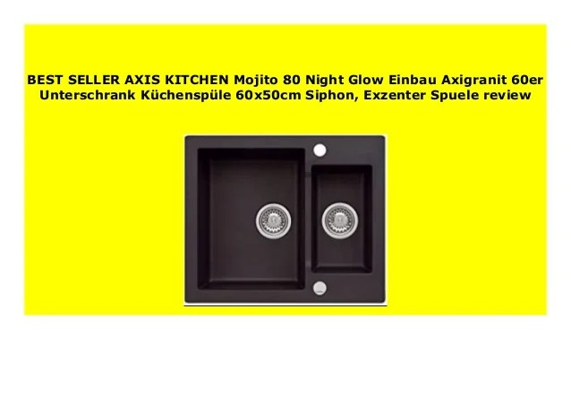 Spüle 80 X 60 Big Sale Axis Kitchen Mojito 80 Night Glow Einbau ...
