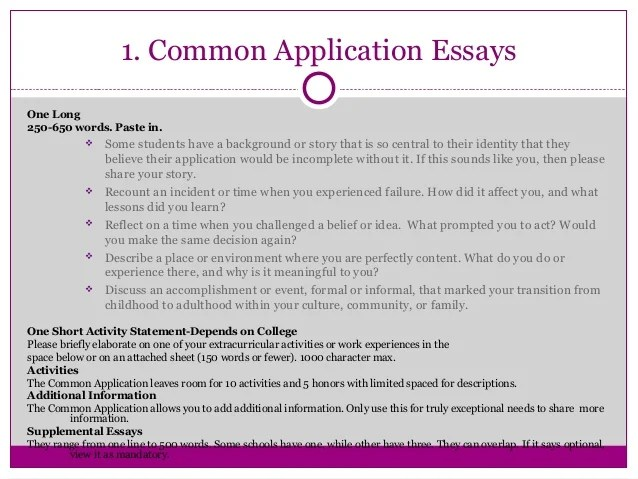 common application essay 500 word limit I'm using the common application to apply to the colleges of my choice and there's a short answer essay (no greater than 250 words) and a main long response essay that says: please write an essay (250 words minimum) on a topic of your choice or on one of the options.
