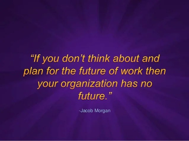 20 Quotes To Challenge Convention On The Future Of Work