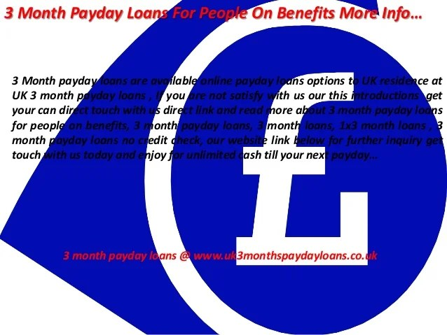 3 Month Payday Loans For People On Benefits @ www.uk3monthspaydayloan…