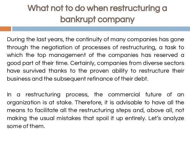 What not to do when restructuring a bankrupt company