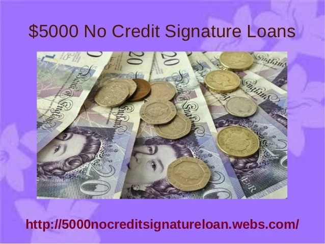 $5000 no credit signature loans - no credit for your loans