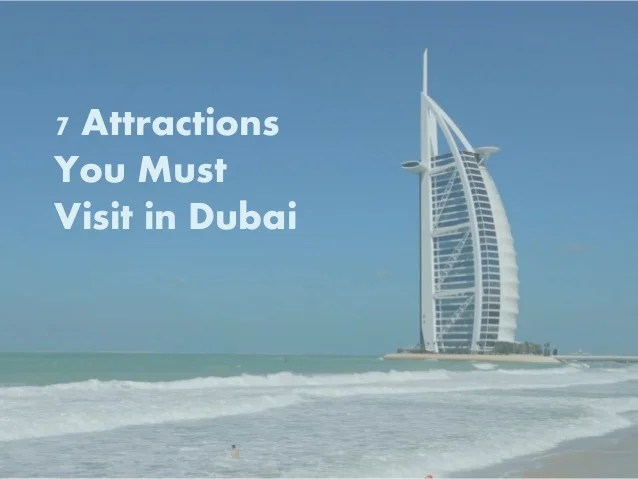 7 Attractions You Must Visit In Dubai