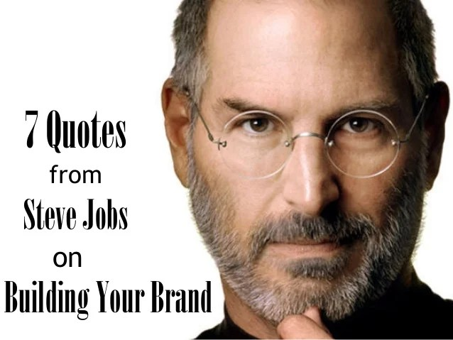 Steve Jobs Quotes Your Time Is Limited Wallpaper 7 Quotes From Steve Jobs On Building Your Brand