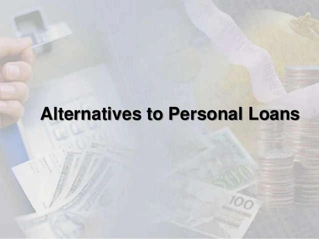 Alternatives to personal loans
