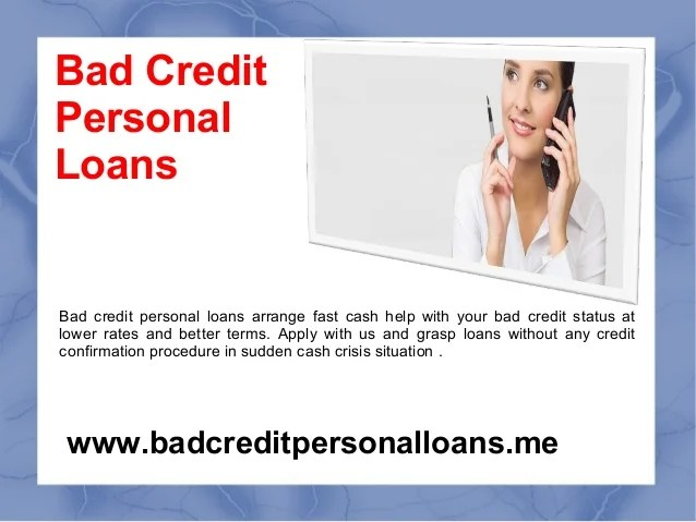Bad Credit Personal Loans Convenient Financial Aid For Needy People