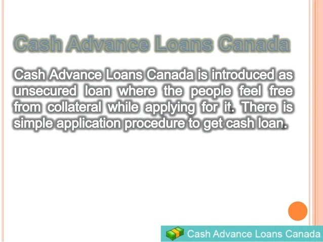 Cash Advance Loans Canada- Always For You In Advance For Your Financi…