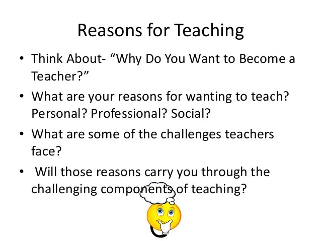 Why Do You Want To Be A Teacher Essay