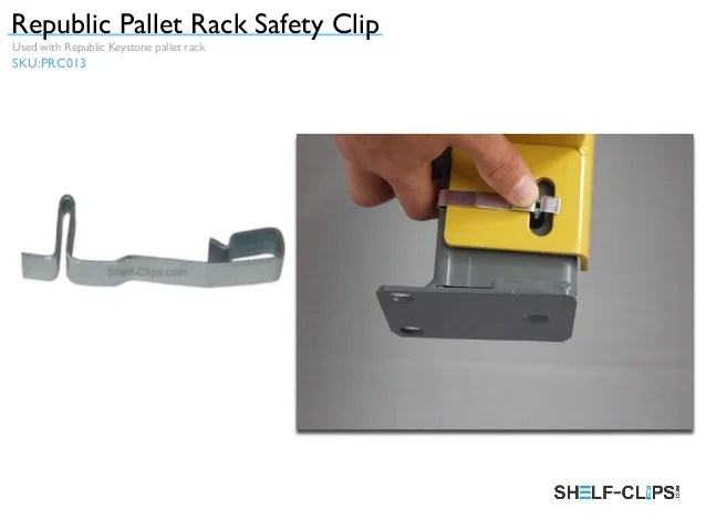 The Complete Buyer39s Guide To Pallet Rack And Shelving Clips
