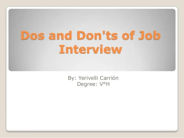 dos and donts in a job interview