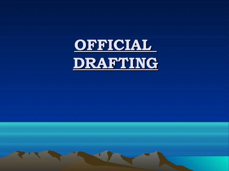 Practical Advice For Drafting And Implementing Reasonable Drafting Official