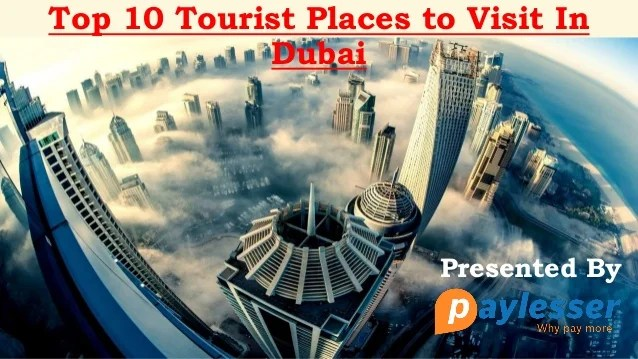 Top 10 Tourist Places To Visit In Dubai