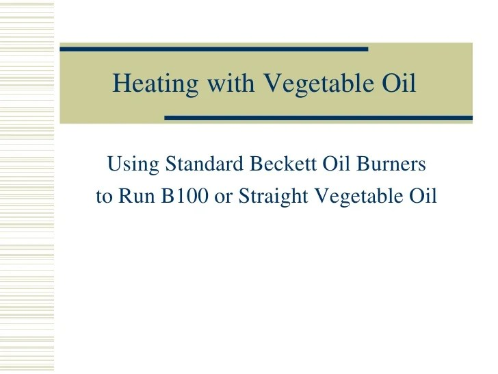 Heating Homes And Buildings With Straight Vegetable Oil