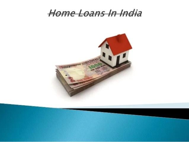 Home loans in india make your dream come true