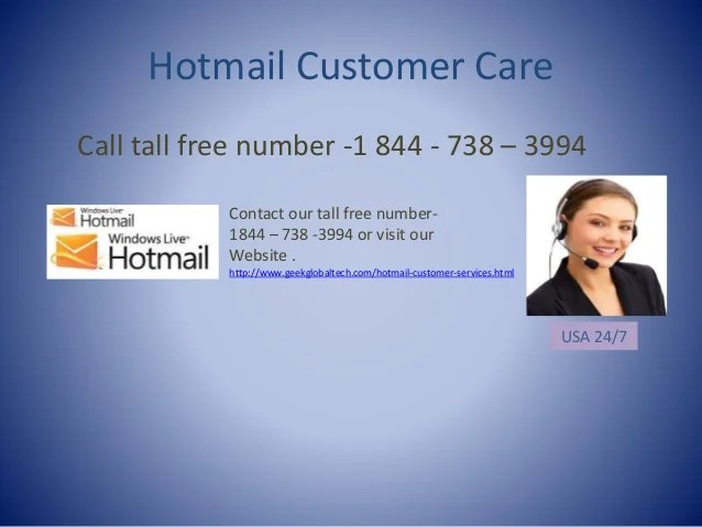 Call our toll free 1-844-738-3994 Hotmail Customer care service